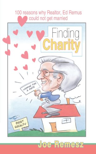Finding Charity: 100 Reasons why Realtor, Ed Remus could not get married