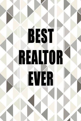 Best Realtor Ever: realtor gift, real estate, 150 lined pages