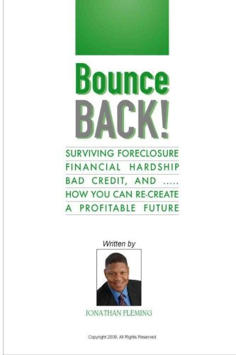 BounceBack Today From Short Sale Or Foreclosure!: Surviving Foreclosure, Financial Hardship, Bad Credit, and …. How You Can RE-Create A PROFITABLE Future