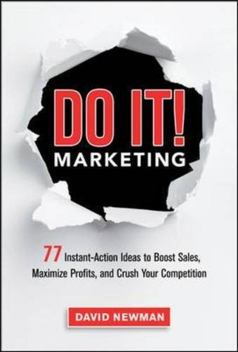 Do it! Marketing: 77 Instant-Action Ideas to Boost Sales, Maximize Profits, and Crush Your Competition (Agency/Distributed)
