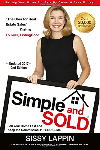 Simple and SOLD – Sell Your Home Fast and Keep the Commission #1 FSBO Guide: Selling Your House For Sale By Owner & Save Money!