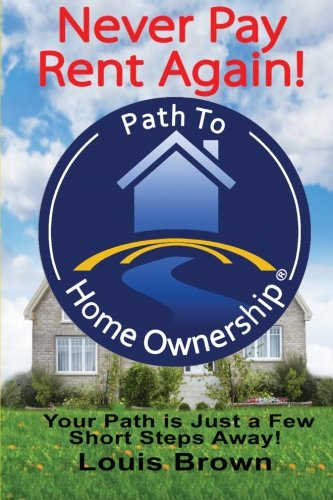 The Path To Home Ownership: Your Path Is Just A Few Short Steps Away!