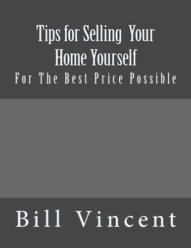 Tips For Selling  Your Home Yourself: For The Best Price Possible