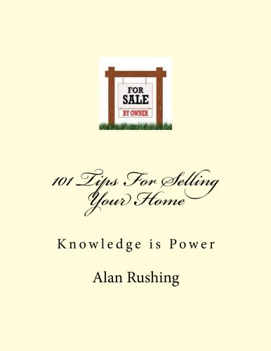 101 Tips For Selling Your Home: Knowledge is Power