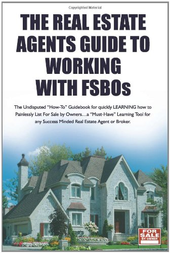The Real Estate Agent's Guide to Working with Fsbos