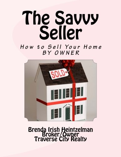 The Savvy Seller: How to Sell Your Home by Owner