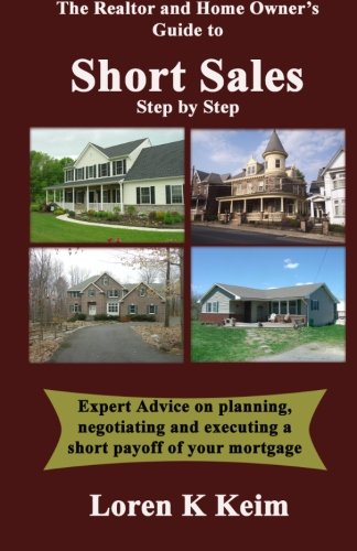 The Realtor and Home Owner's Guide to Short Sales: Step by Step