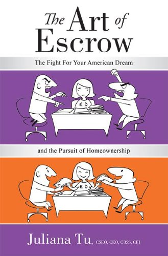 The Art of Escrow: The Fight for Your American Dream and the Pursuit of Homeownership