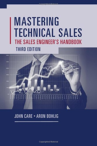 Mastering Technical Sales: The Sales Engineer's Handbook (Artech House Technology Management and Professional Development)