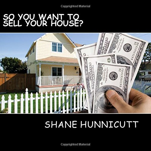 So you want to sell your house?: 25 tips every home seller should know