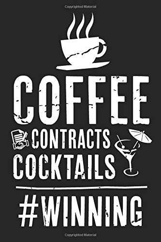 Coffee Contracts Cocktails Winning: Real Estate Humor - Comical Quote For Real Estate Brokers, Agents And Other Professionals