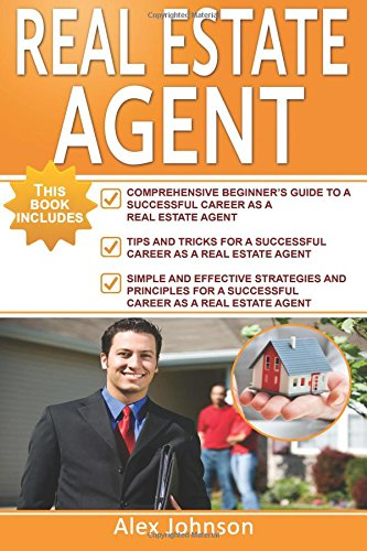 Real Estate Agent: 3 Manuscripts in 1- The Beginner's Guide +Tips and Tricks+Effective Strategies(Generating Leads, Real Estate Agent Exam, Staging an Open House, Real Estate)
